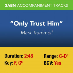Only Trust Him -...