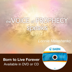 Voice of Prophecy Speaks- Born to Live Forever