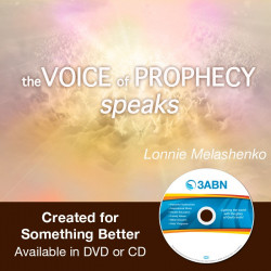 Voice of Prophecy Speaks - Created for Something Better
