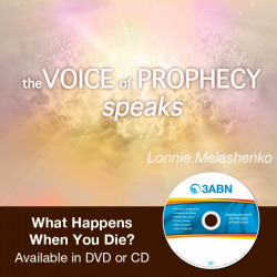 Voice of Prophecy Speaks- What Happens When You Die?