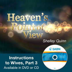 Heaven's Point of View - Instructions to Wives, Part 3