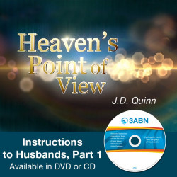 Heaven's Point of View - Instructions to Husbands, Part 1