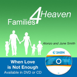 Families for Heaven - When Love is Not Enough