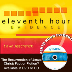 EHE: The Resurrection of Jesus Christ: Fact or Fiction?