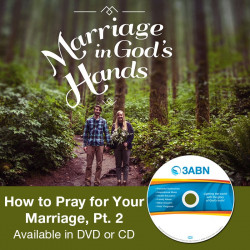 How to Pray for Your Marriage, Pt. 2