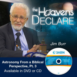 Astronomy from a Biblical Perspective, Pt. 3
