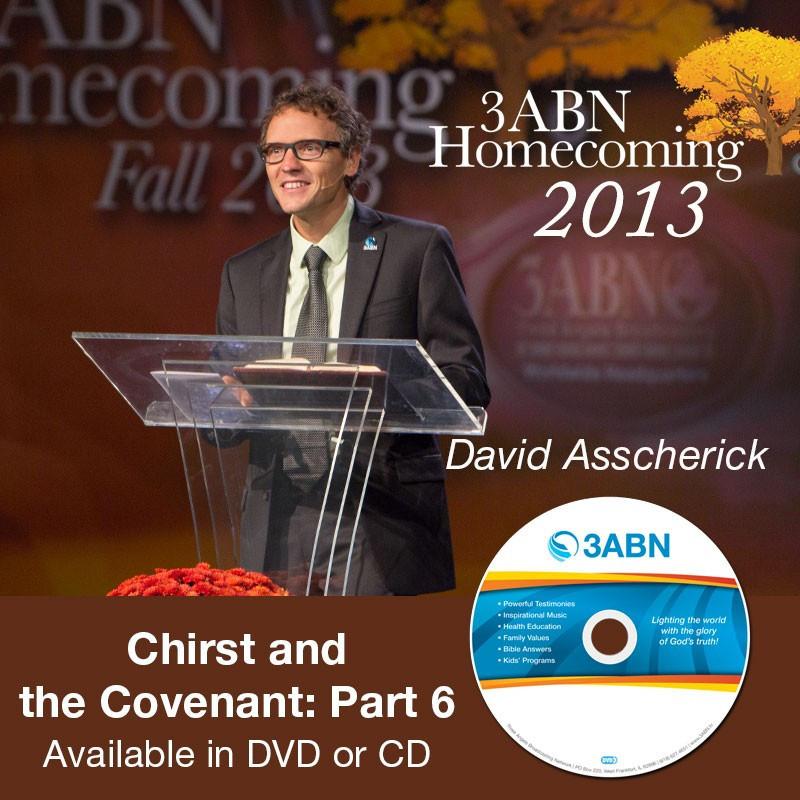 Christ and the Covenant: Part 6-David Asscherick