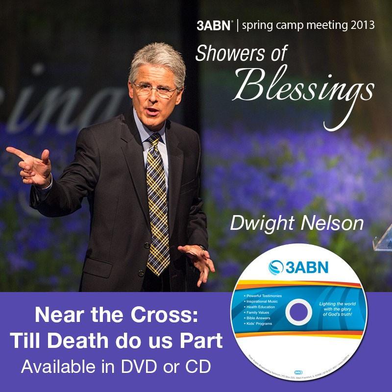 Near the Cross: Till Death do us Part-Dwight Nelson