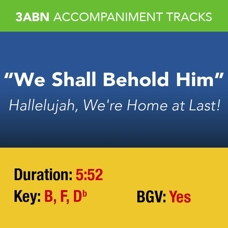 We Shall Behold Him - Performance Track