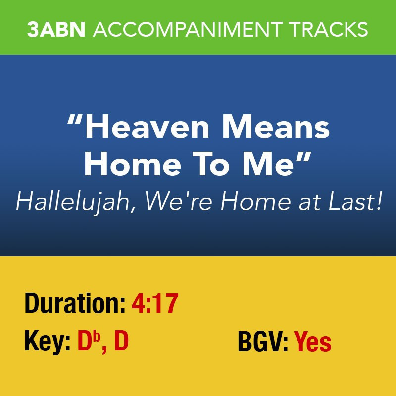 Heaven Means Home To Mean - Performance Track