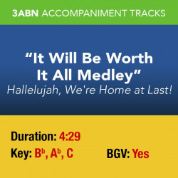 It Will Be Worth It All Medley - Performance Track