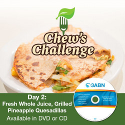 Day 2: Fresh Whole Juice, Grilled Pineapple Quesadillas