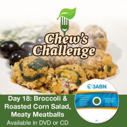 Day 18: Broccoli & Roasted Corn Salad, Meaty Meatballs