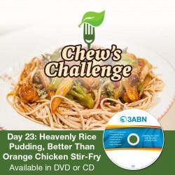 Day 23: Heavenly Rice Pudding, Better Than Orange Chicken Stir-Fry