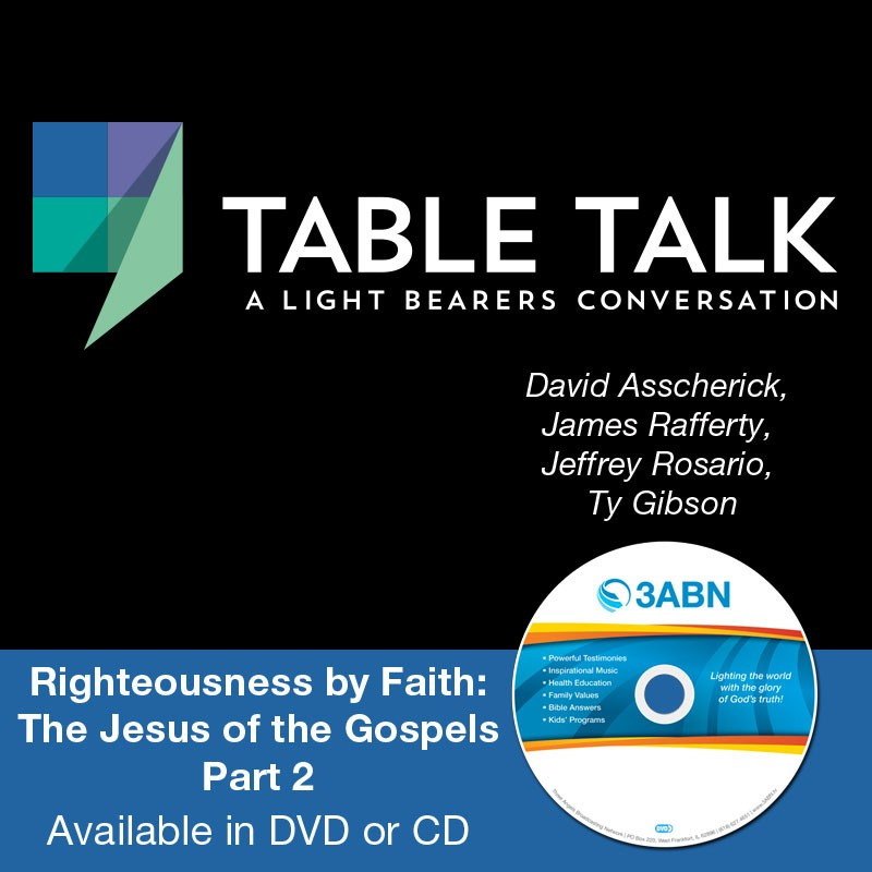Righteousness by Faith: The Jesus of the Gospels Part 2