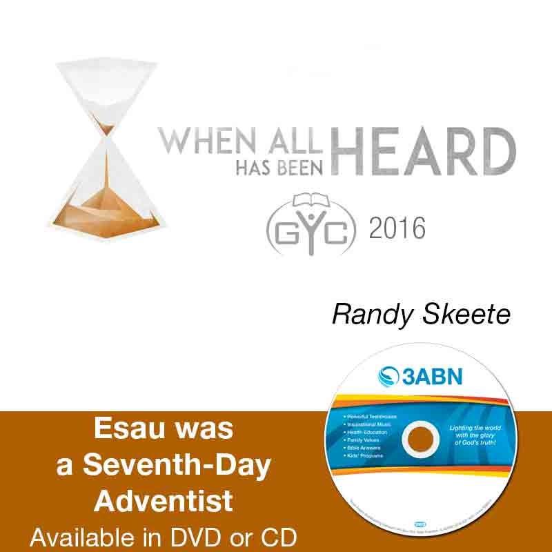 Esau was a Seventh-Day Adventist