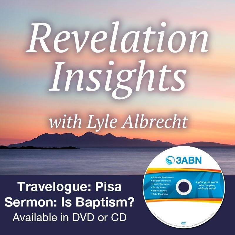 Travelogue: Pisa Sermon: Is Baptism