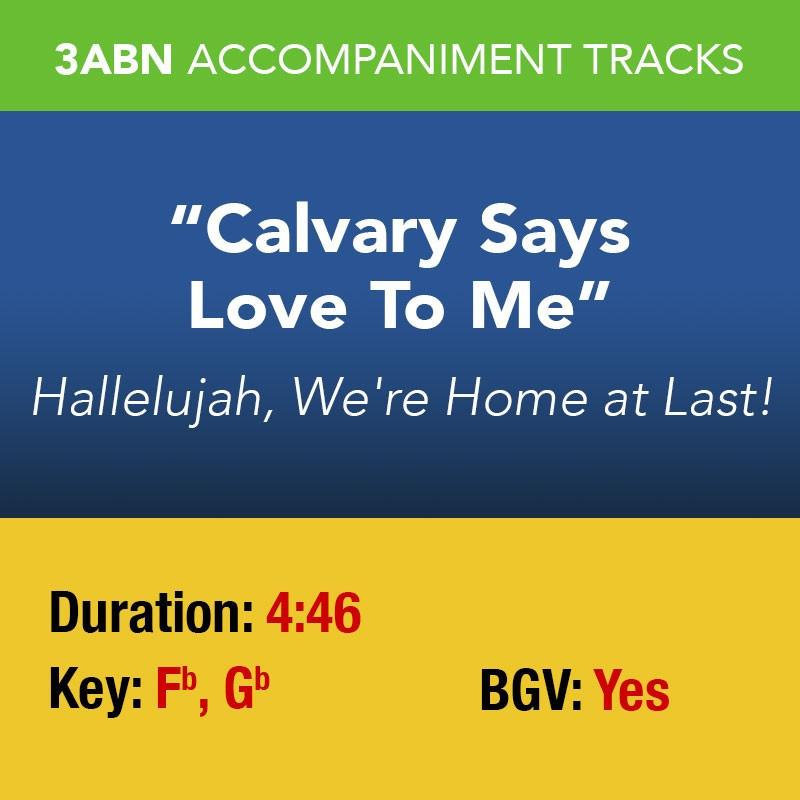 Calvary Says Love To Me - Performance Track