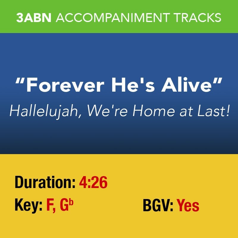 Forever He's Alive - Performance Track