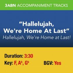 Hallelujah, We're Home At Last - Performance Track