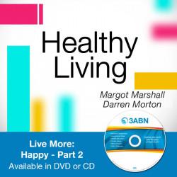 Live More: Happy - Part 2