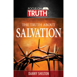 The Truth About Salvation -...