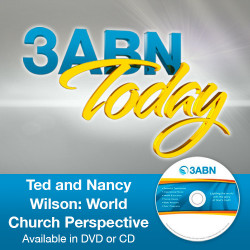 Ted and Nancy Wilson: World Church Perspective